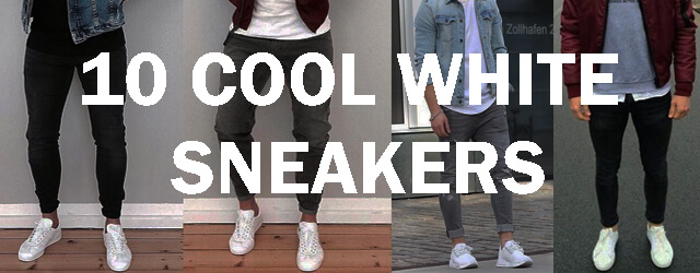 10 Coolest White Sneakers Style You Can Wear On Denim Jeans.