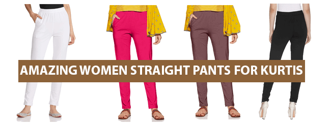women straight pants for kurtis